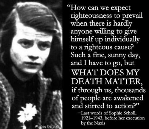 Quote by Sophie Scholl before her execution